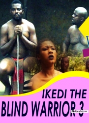 IKEDI THE BLIND WARRIOR 3
