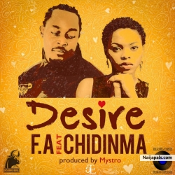 Desire by F.A Ft. Chidinma (Prod. By Mystro)