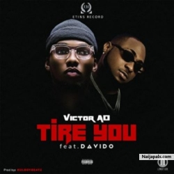 Tire You by Victor AD ft. Davido