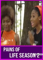 PAINS OF LIFE SEASON 2