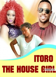 ITORO THE HOUSE GIRL