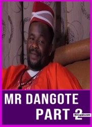 MR DANGOTE PART 2