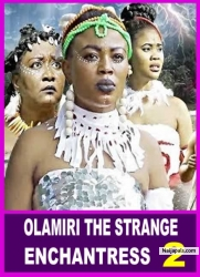 OLAMIRI THE STRANGE ENCHANTRESS 2