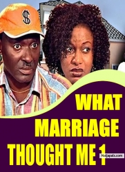 WHAT MARRIAGE THOUGHT ME 1