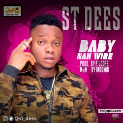 Baby Nah Wire B.N.W by St. Dees