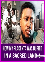 HOW MY PLACENTA WAS BURIED IN A SACRED LAND 1