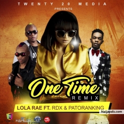 One Time (Remix) by Lola Rae ft. Patoranking & RDX