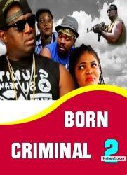 BORN CRIMINAL 2