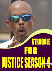 STRUGGLE FOR JUSTICE SEASON 4