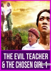 The Evil Teacher & The Chosen Girl 1