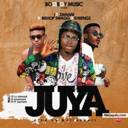 Juya by I.Y Zamani ft. Bishop Swagg x Kheengz