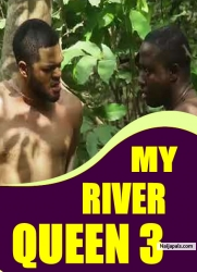 MY RIVER QUEEN 3