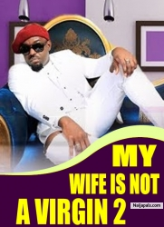 MY WIFE IS NOT A VIRGIN 2