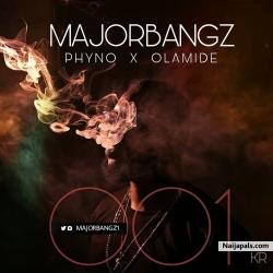 001 by Majorbangz feat. Phyno x Olamide