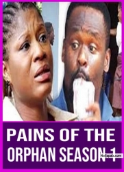 PAINS OF THE ORPHAN SEASON 1