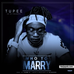 Tupee - Who to Marry by Tupee