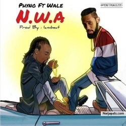 NWA by Phyno ft Wale