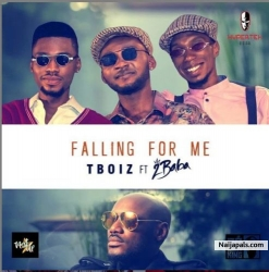 Falling For Me by Tboiz x 2Baba