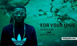 For your Love feat Favourejekxs by RoyalKid
