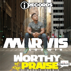 Worthy of the praise by Marvis Godwin
