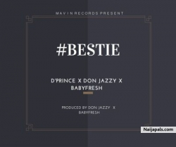 Bestie by D'Prince ft Don Jazzy & Baby Fresh