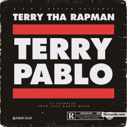 Terry Pablo by Terry Tha Rapman Ft. Suprize