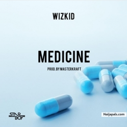 Medicine (prod. Masterkraft) by Wizkid