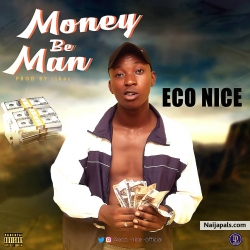 Money Be Man by Eco Nice
