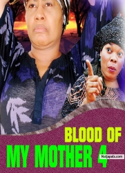 BLOOD OF MY MOTHER 4