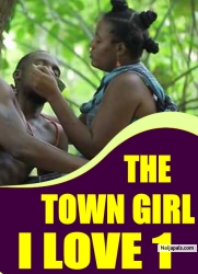 THE TOWN GIRL I LOVE 1