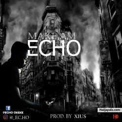 Make am by Echo