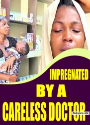 IMPREGNATED BY A CARELESS DOCTOR