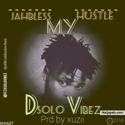 JAHBLESS MY HUSTLE by D SOLO VIBEZ