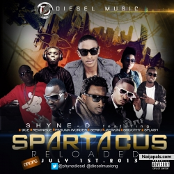 Spartacus by Shyne D ft. f. Pasuma Wonder, 9ice, Reminisce, Jaywon, Smoothy, Seriki, & Splash.
