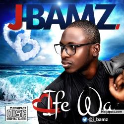 Ife Wa by J-Bamz