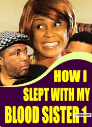 HOW I SLEPT WITH MY BLOOD SISTER 1