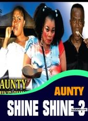 AUNTY SHINE SHINE 3