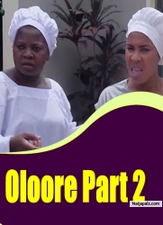 Oloore Part 2