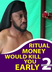RITUAL MONEY WOULD KILL YOU EARLY 2