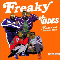 Freaky by  Dr. Vades ft. Wande Coal & Beenie Man