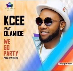 We Go Party (Prod. By Mystro) by Kcee Ft. Olamide