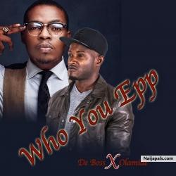 De Boss X Olamide Songs + Lyrics - Nigerian Music
