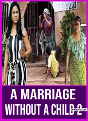 A Marriage Without A Child 2