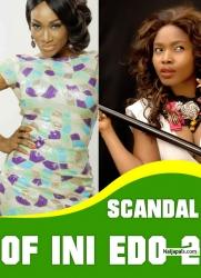 Scandal Of Ini Edo [PART 2]