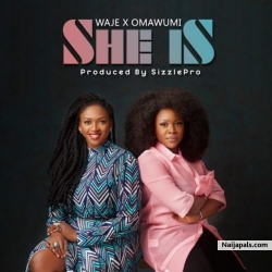 She Is by Waje ft Omawumi