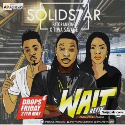 Wait by Solidstar ft. Patoranking & Tiwa Savage