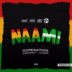 Naami by DopeNation x Olamide x Dj Enimoney (Prod By MOG)