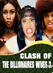 CLASH OF THE BILLIONAIRES WIVES 3