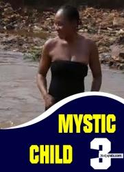 MYSTIC CHILD 3