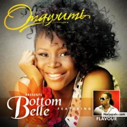 Bottom Belle DeeJay Oasis Remix by Omawumi ft. Flavour N'abania